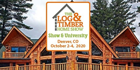 Denver, CO 2020 Log & Timber Home Show tickets