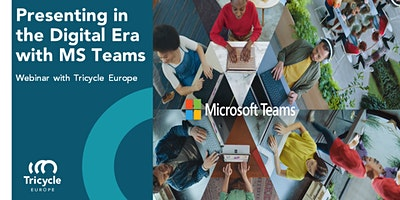 Presenting in the Digital Era  with Microsoft Teams