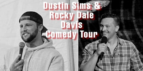 Dustin Sims & Rocky Dale Davis Comedy Tour   RESCHEDULED tickets