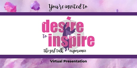 Desire to Inspire - The Girl Talk Experience tickets