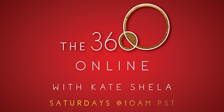 The 360 Online with Kate Shela | Saturdays tickets
