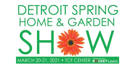 Detroit Spring Home & Garden Show tickets