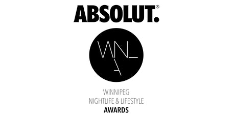 5th Annual Winnipeg Nightlife & Lifestyle Awards presented by Absolut tickets
