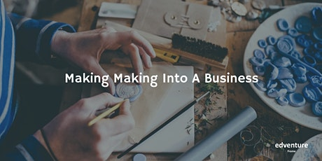 Making Making into a Business tickets