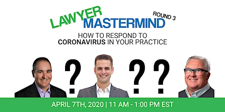 Lawyer COVID-19 Mastermind (Round 3): The Secrets To Growth In Any Economy tickets
