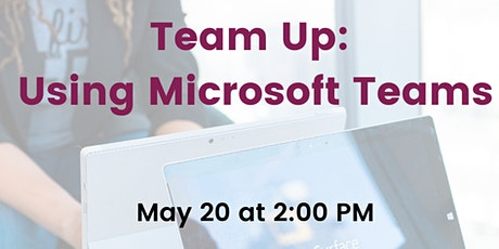 Webinar: Team Up: Using Microsoft Teams tickets