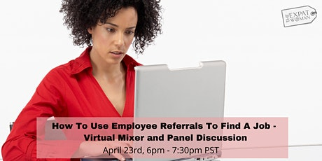 How To Use Employee Referrals To Find A Job - Virtual Mixer and Panel Discussion tickets