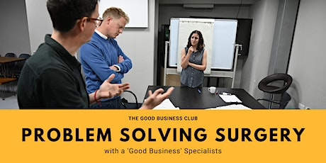 Good Business Problem Solving Surgery tickets