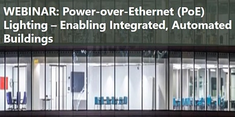 Power-over-Ethernet Lighting –  Enabling Integrated, Automated Buildings tickets