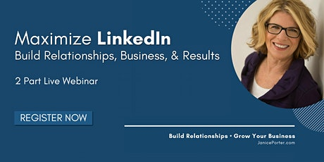 Maximize LinkedIn: Build Relationships, Business & Results tickets