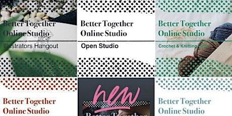Open Studio @Better Together tickets