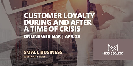 Customer Loyalty During and After a Time of Crisis  tickets