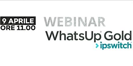 Webinar WhatsUp Gold biglietti
