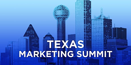 Texas Marketing Summit - **POSTPONED TO APRIL 2022- NEW DATES PENDING!** tickets