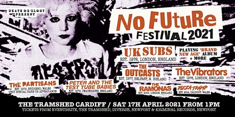 No Future 2021 ft/ UK Subs / The Partisans /Peter and the Test Tube Babies+4 tickets