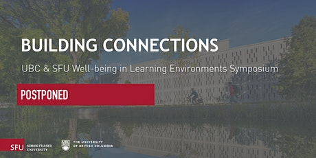 Building Connections: UBC&SFU Well-being in Learning Environments Symposium tickets