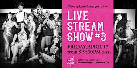 House of Hush Livestream Show #3 tickets