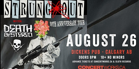 Strung Out (30 YR Anniversary) w/guests Death By Stereo + More TBA tickets