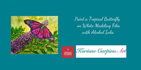 Paint A Tropical Butterfly with Alcohol Inks on White Modeling Film tickets