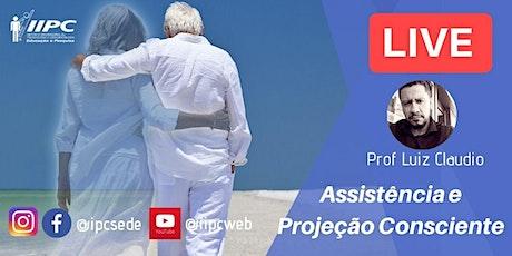Live:  Assistência e Projeção Consciente ingressos
