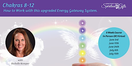 Chakras 8-12, How to Work with this Upgraded Energy System Gateway tickets