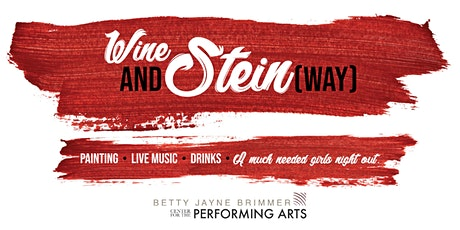 WINE AND STEIN(WAY) $20 ADVANCE/ $25 DAY OF EVENT tickets