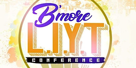 Bmore L.I.Y.T. Conference 2020 tickets
