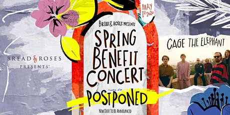 POSTPONED: BREAD & ROSES PRESENTS feat. Cage The Elephant tickets