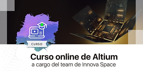 Curso online de Altium a cargo del equipo de Innova Space - 2 clases entradas