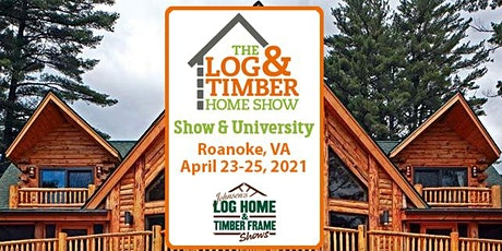 Roanoke, VA 2021 Log & Timber Home Show tickets