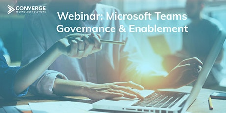 Webinar: Microsoft Teams Governance & Enablement tickets