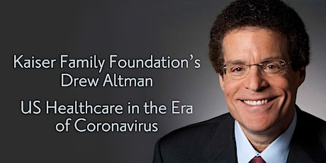 Kaiser Family Foundation's Drew Altman: Health Care in the Coronavirus Era tickets