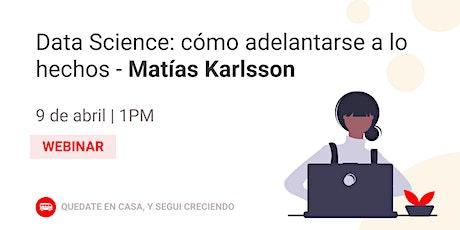 Data Science: cómo adelantarse a los hechos - Matias Karlsson de Tuten entradas