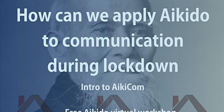 How to apply Aikido to Communication during lockdown tickets