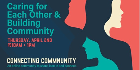 Connecting Community #1: Caring for Each Other & Building Community tickets