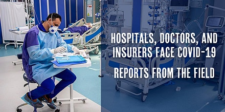 Hospitals, Doctors and Insurers Face COVID-19: Reports from the Field tickets