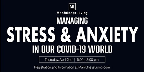 MANAGING STRESS & ANXIETY In Our Covid 19 World tickets