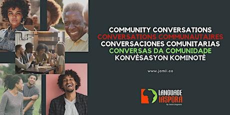 Community Conversations | Conversaciones Comunitarias tickets