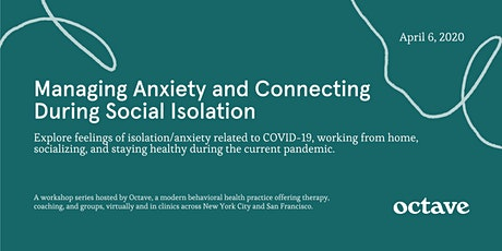 Managing Anxiety and Connecting During Social Isolation tickets