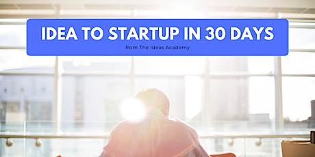 From Idea to Startup in 30 days tickets