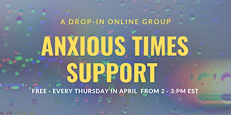 Anxious Times Support: A Drop-in Online Support Group tickets