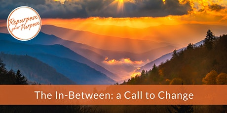 The In-Between: a Call to Change (Virtual Circle - April 16) tickets