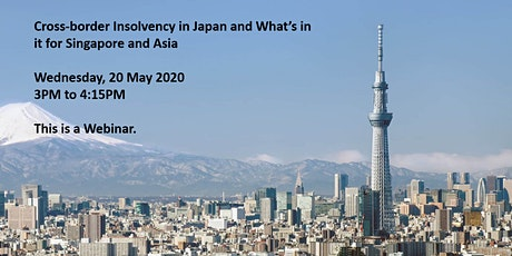 (WEBINAR) Cross-border Insolvency in Japan - What's in it for Singapore and Asia tickets