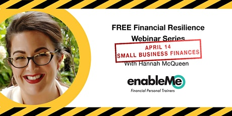 Financial Resilience Webinar Series - Small Business Finances tickets