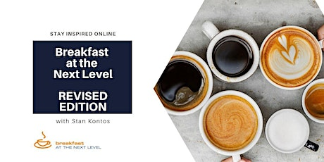 Breakfast at the Next Level | COVID-19 Education with Stan Kontos tickets