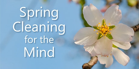 Spring Cleaning for the Mind tickets