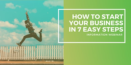 How to start your new business in 7 easy steps WEBINAR tickets