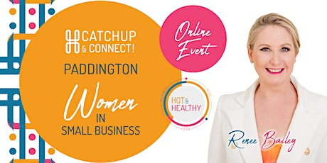 Women in Small Business, Paddington Catchup & Connect tickets