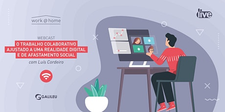 Webcast GALILEU: O trabalho colaborativo ajustado a uma realidade digital e de afastamento social (8/abr) bilhetes