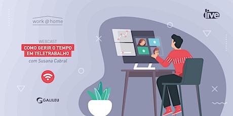 Webcast GALILEU: Como gerir o tempo em Teletrabalho (9/Abr) bilhetes